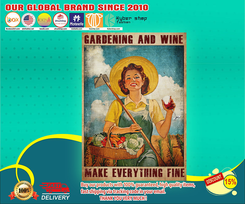 Gardening and wine make everything fine poster 3
