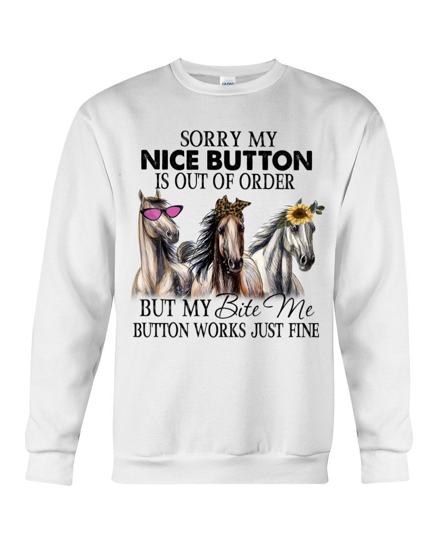 Horse Sorry My Nice Button Is Out Of Order But My Bete Me Button Works Just Fine Shirt 21