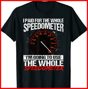 I paid for the whole speedometer im going to use the whole speedometer Shirt 2