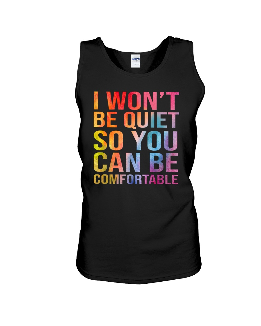 I Won't Be Quiet So You Can Be Comfortable Shirt 4