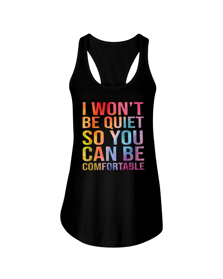 I Won't Be Quiet So You Can Be Comfortable Shirt 25