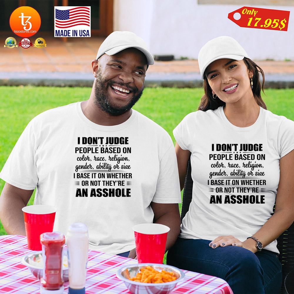 I dont judge people based on coler race religion gender ability or size Shirt 21