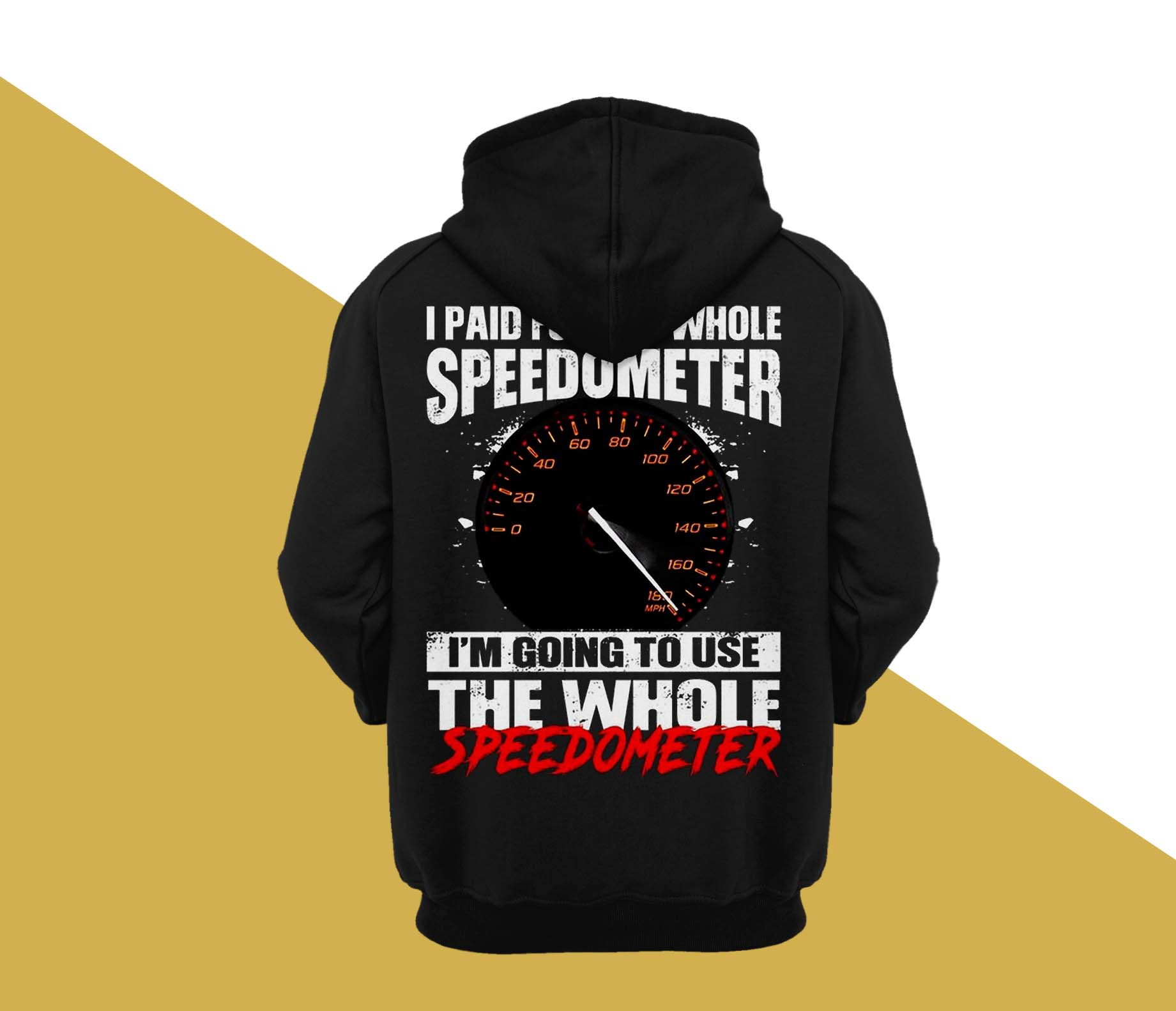 I paid for the whole speedometer im going to use the whole speedometer Shirt 21
