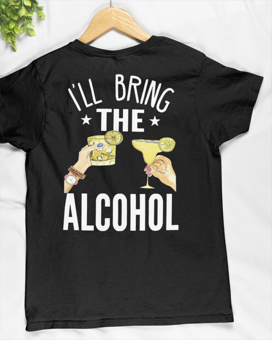 I'll Bring The Alcohol Shirt and Hoodie 3