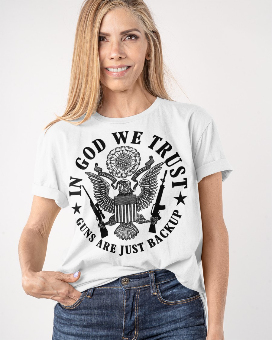 In God We Trust Guns Are Just Backup Shirt 3