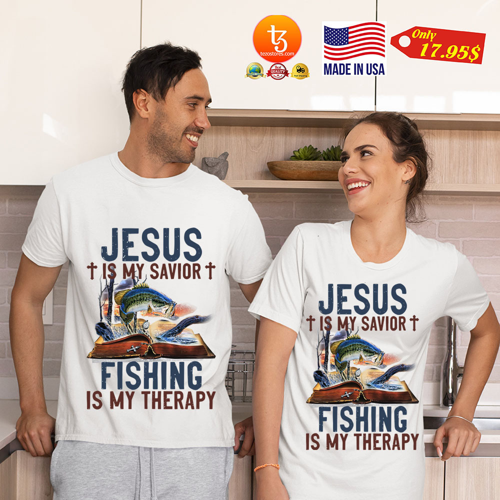 Jesus Is My Savior Fishing Is My Therapy Shirt 21