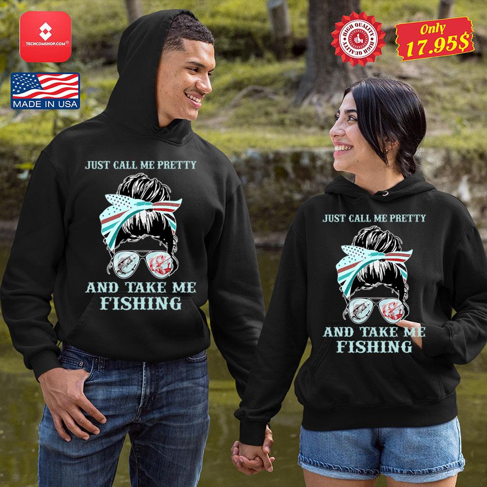 Just call me pretty and take me fishing Shirt 19
