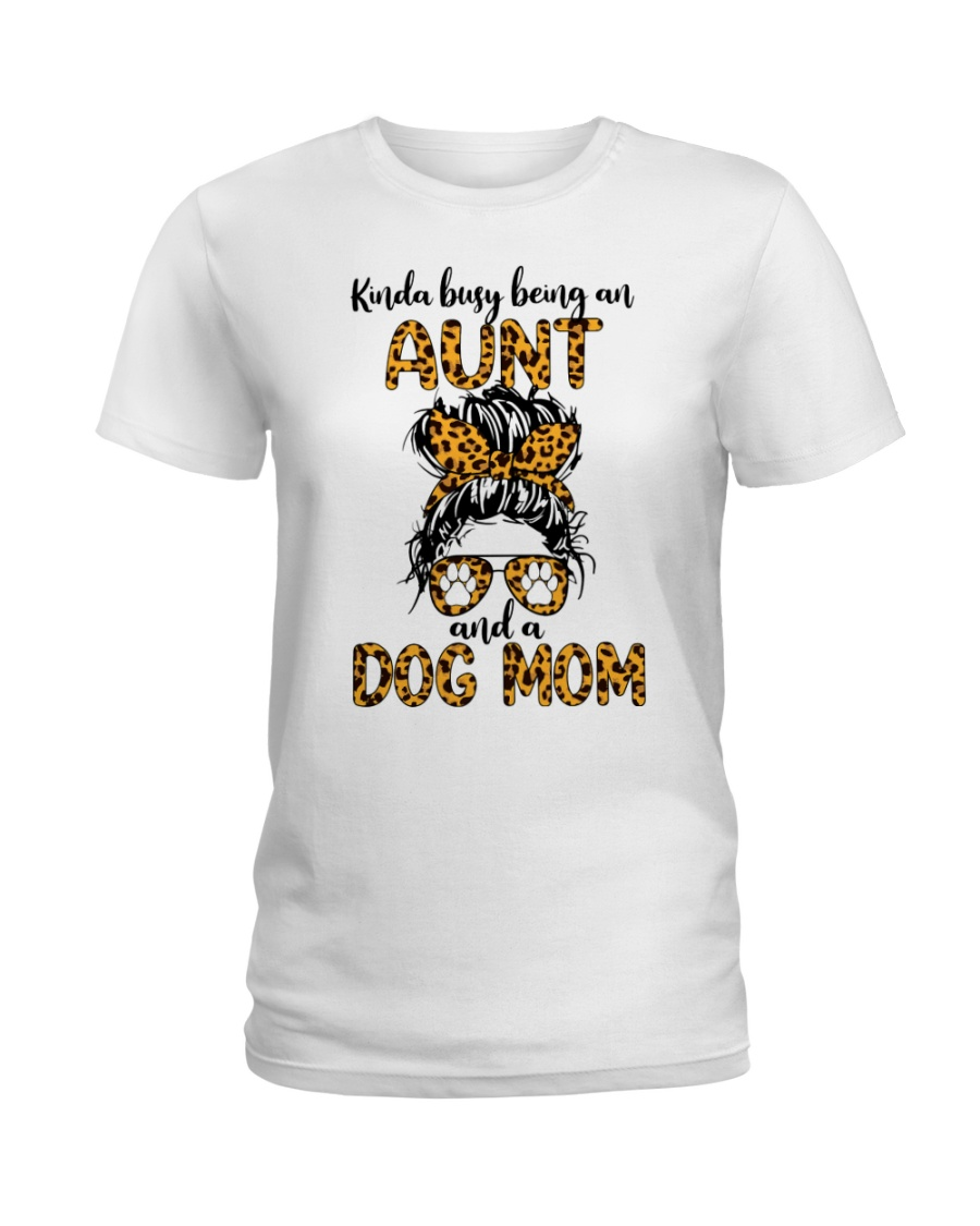 Kinda Busy Being An Aunt And A Dog Mom Shirt 19