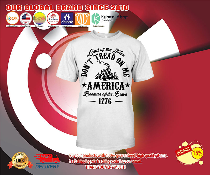 Land of the free don't tread on me america shirt 4