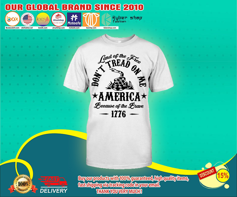 Land of the free don't tread on me america shirt 3