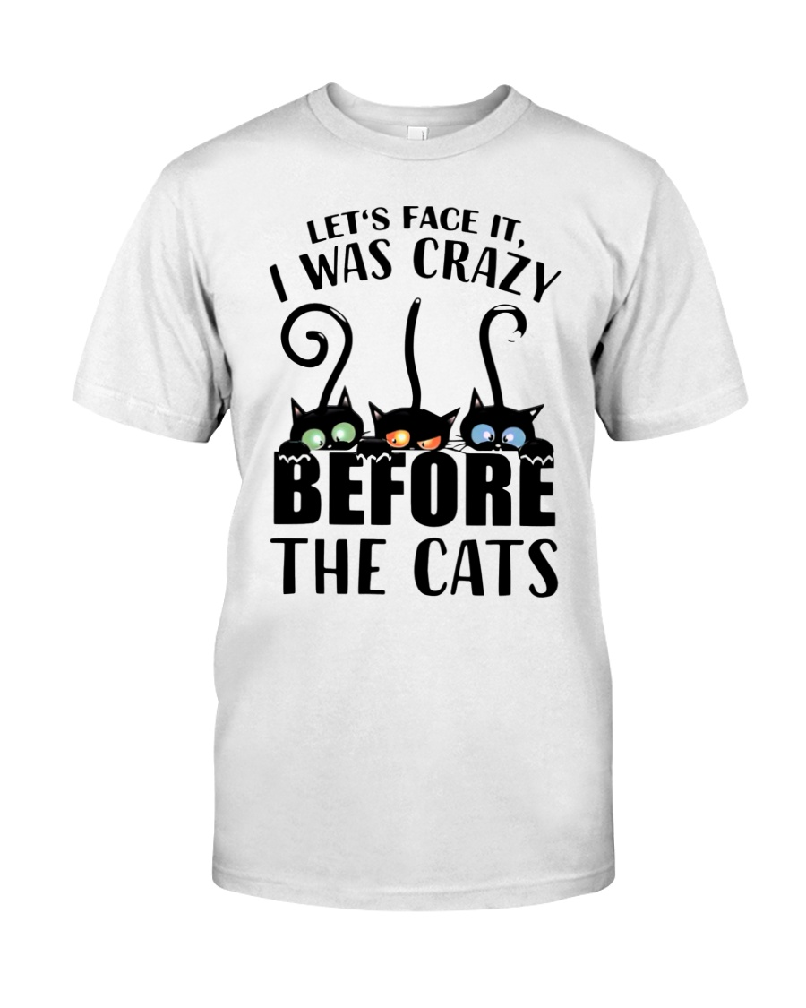 Let's face it I was crazy before the cats shirt 2