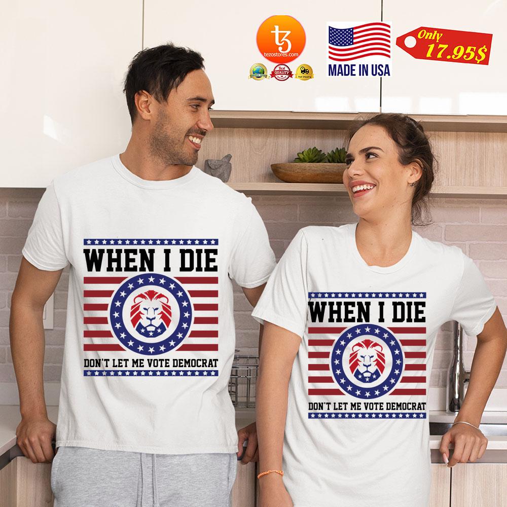 Lion when I die don't let me vote democrat shirt 3