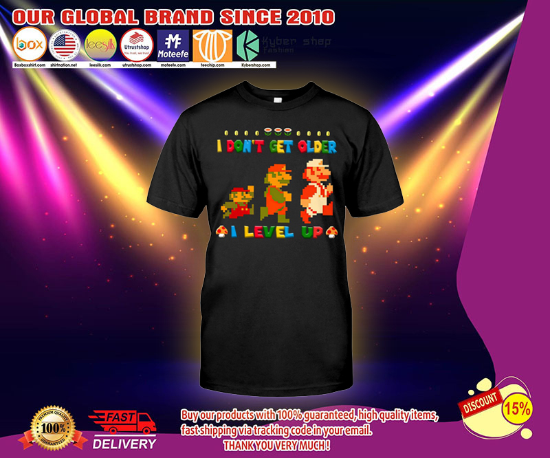 Mario I don't get older I level up shirt 4