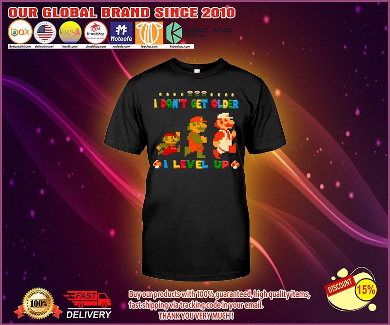 Mario I don't get older I level up shirt 3