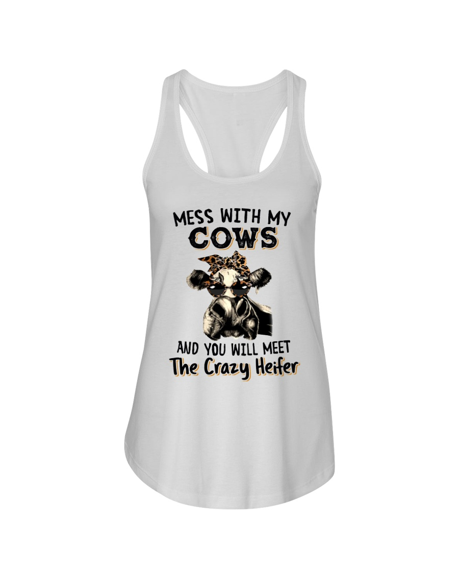 Mess with My Cows and You Will Meet The Crazy Heifer Shirt 2