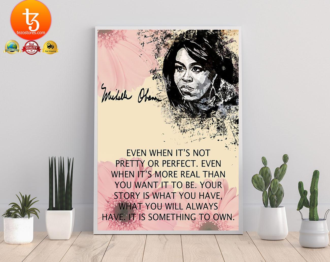 Michelle Obama even when it's not pretty or perfect poster 21