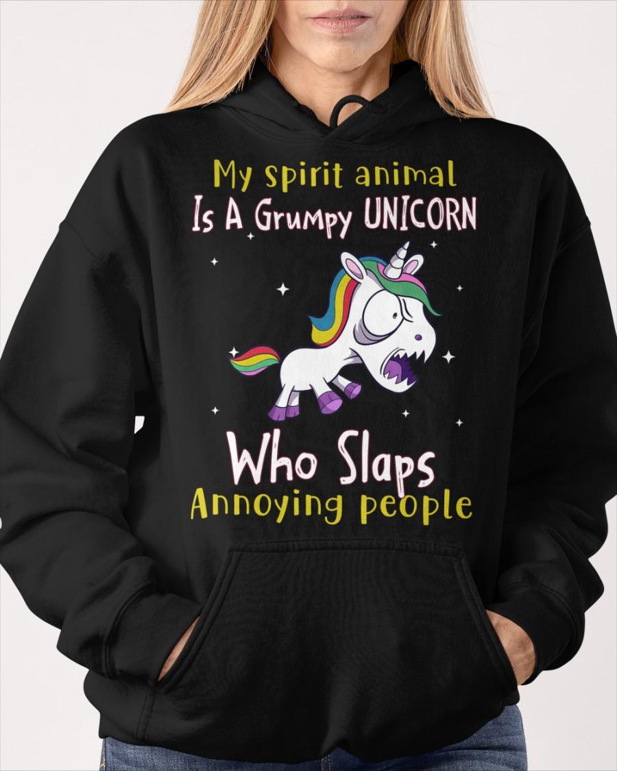 My Spirit Animal Is A Grumpy Unicorn Who Slaps Annoying People Shirt 21