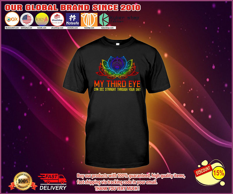 My third eye can see straight through your shit shirt 3