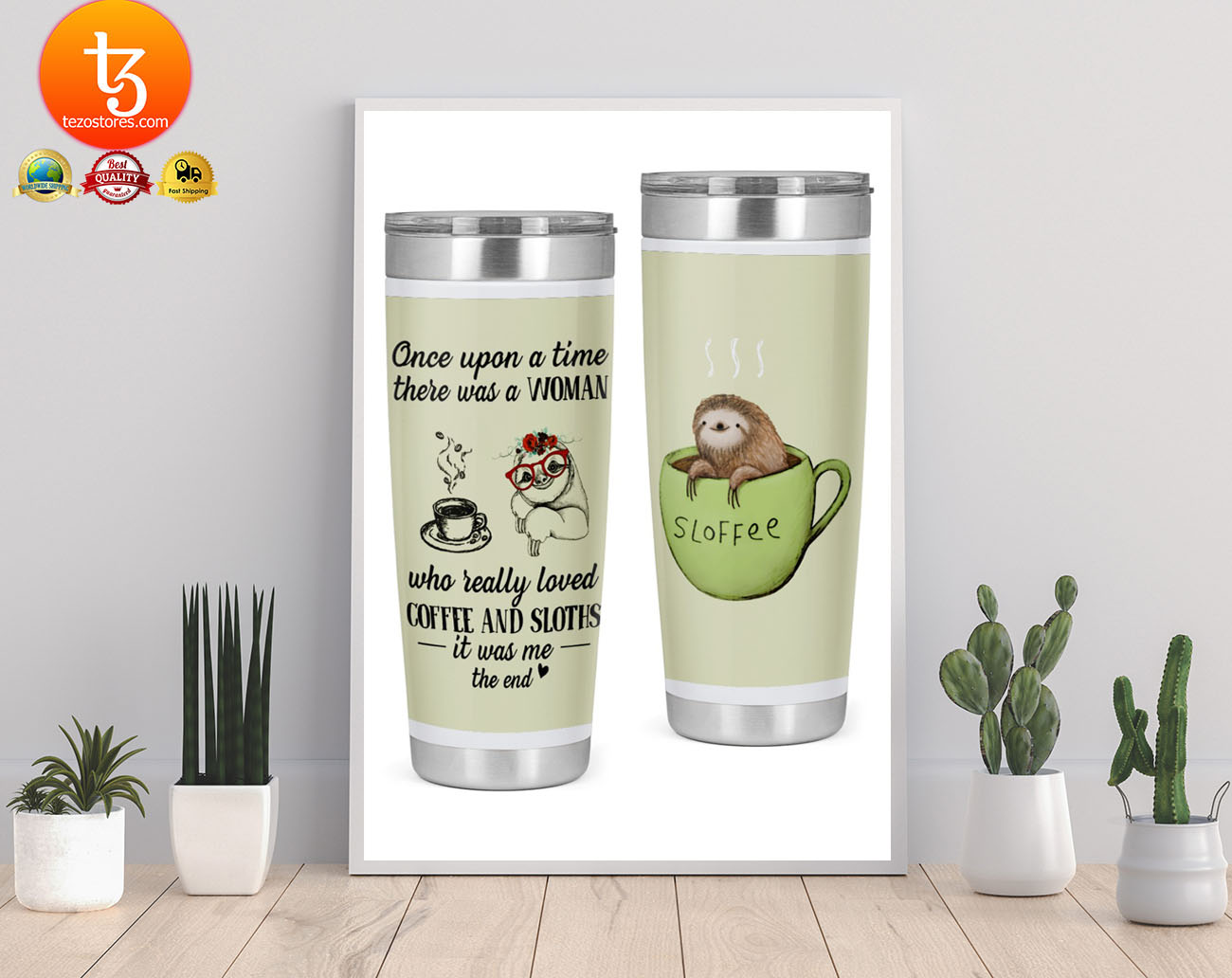 Once upon a time there was a woman who really loved coffee and sloths tumbler 21
