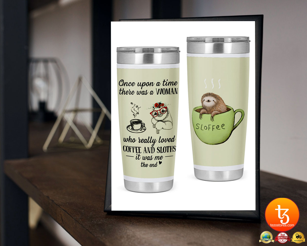 Once upon a time there was a woman who really loved coffee and sloths tumbler 23
