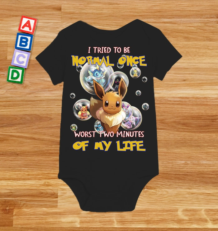 Pikachu I Tried To Be Normal Once Worts Two Minites Of My Life Shirt 23