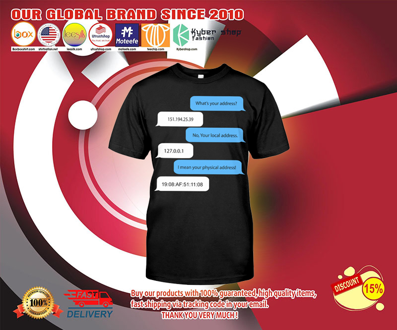 Programmer What's your address no your local address shirt 4
