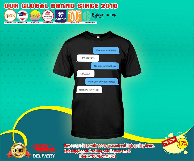 Programmer What's your address no your local address shirt 3