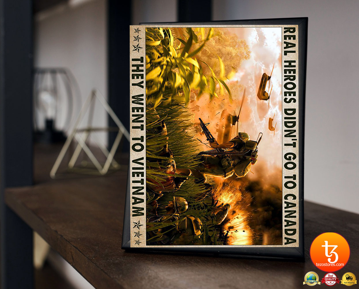 Real heroes didn't go to canada they went to vietnam poster 19