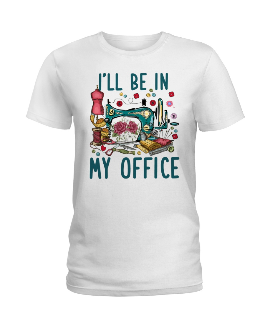 Sewing I'll Be In My Office Shirt 25