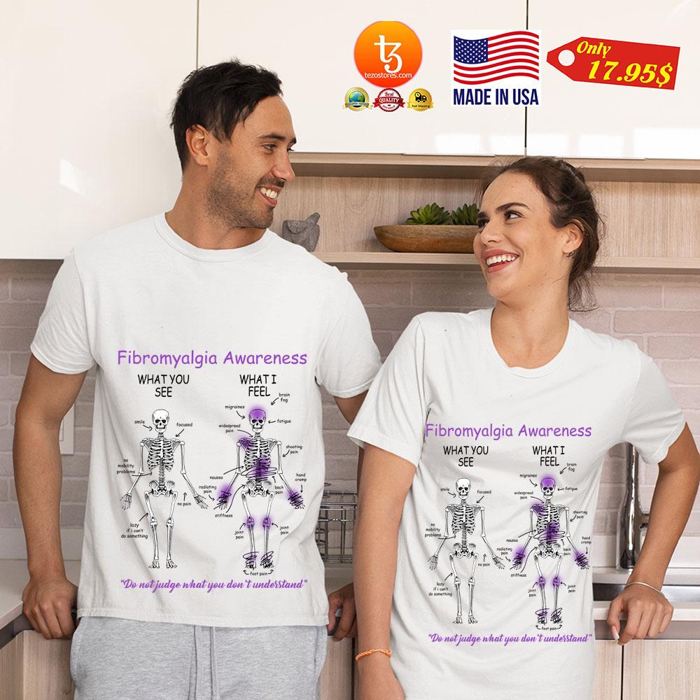 Skeleton Fibromyalgia awareness what you see what i feel Shirt 19