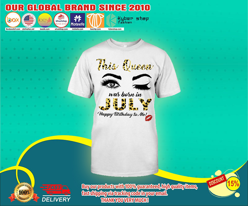 This queen was born in july shirt 3
