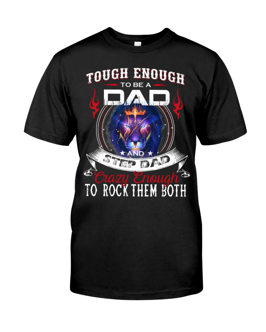 Touch enough to be a dad and step dad crazy enough to rock them both shirt 2