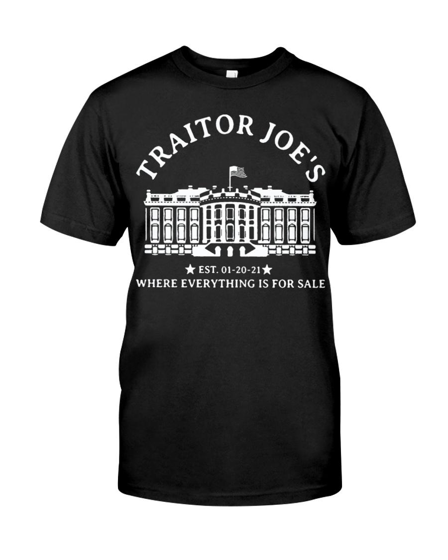 Traitor Joe's Est. 01-20-21 Where Everything Is For Sale Shirt 2