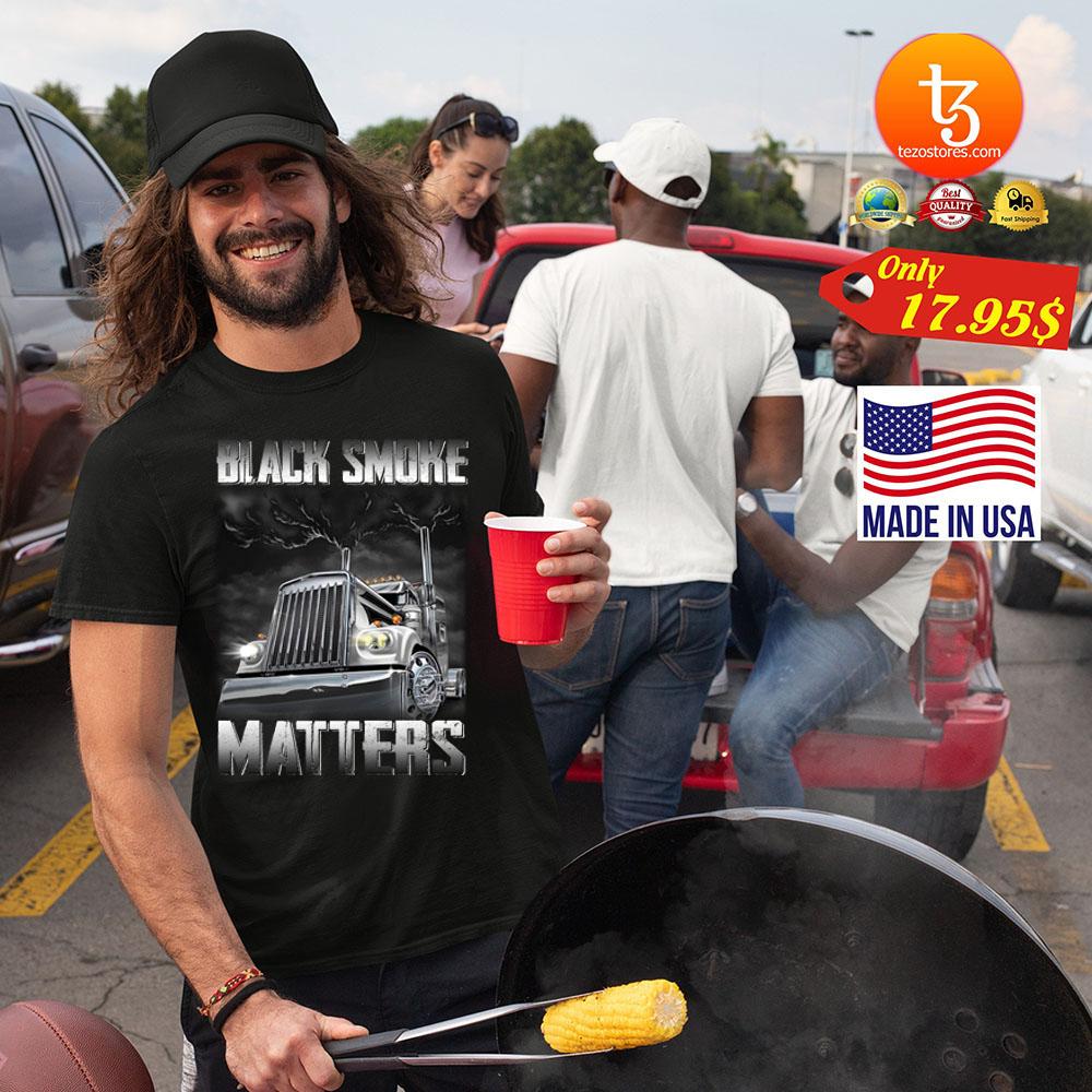 Trucker Black smoke Matters Shirt 23