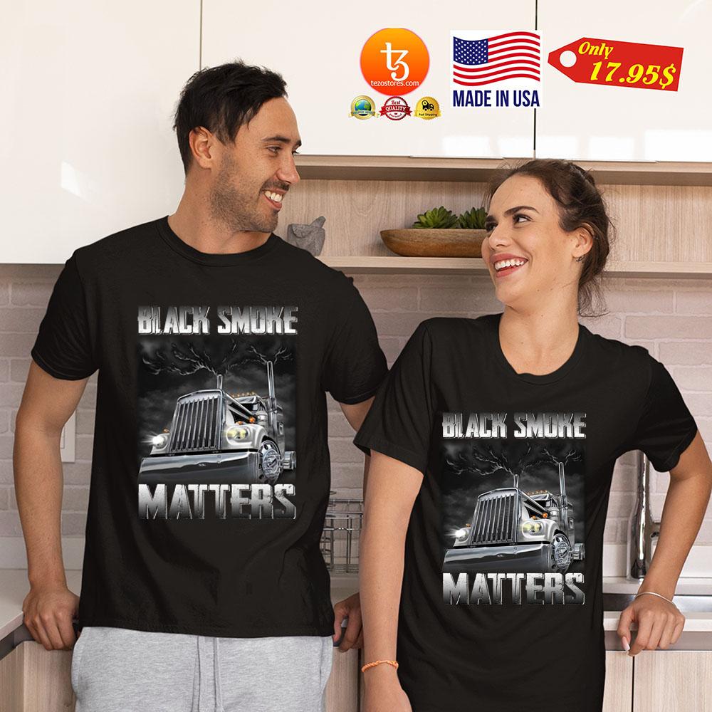 Trucker Black smoke Matters Shirt 21