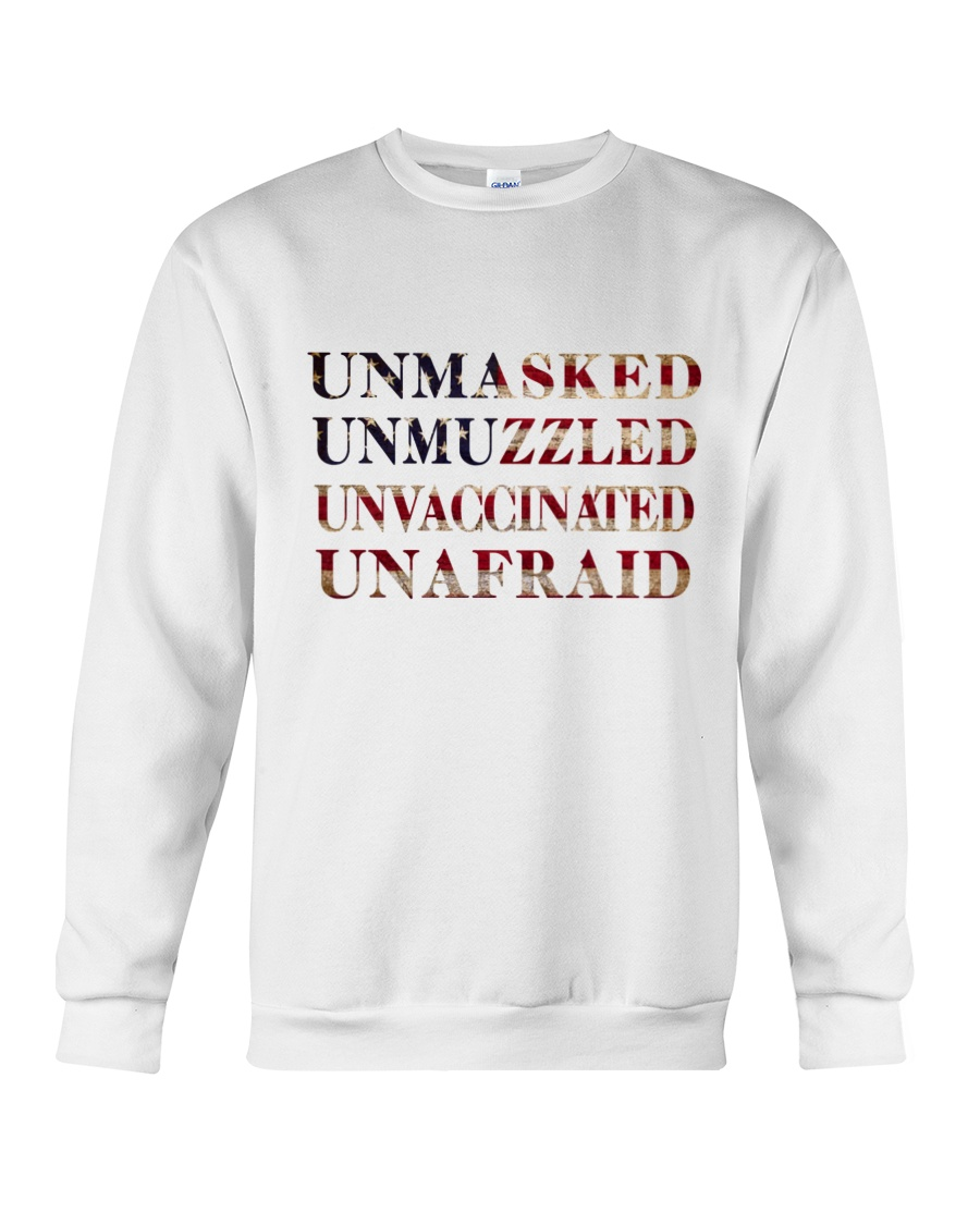Unmasked Unmuzzled Unvaccinated Unafraid Shirt 3