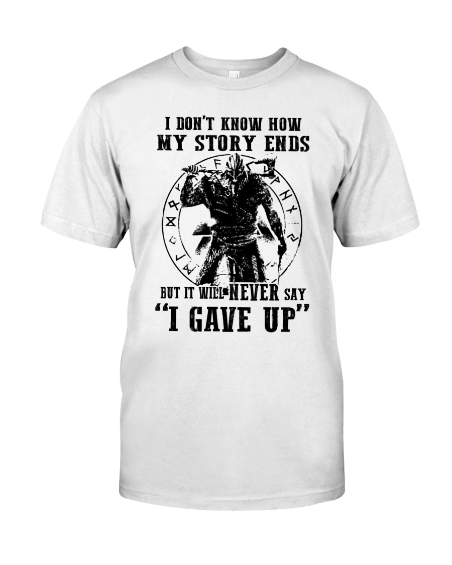 Viking I don't know how my story ends but it will never say i gave up Shirt 23