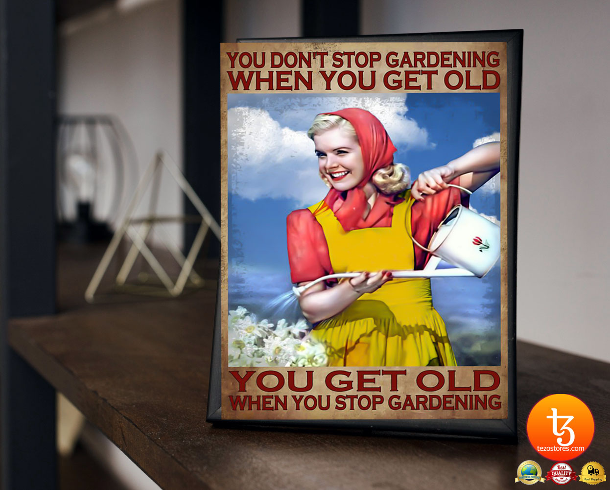 You don't stop gardening when you get old poster 23