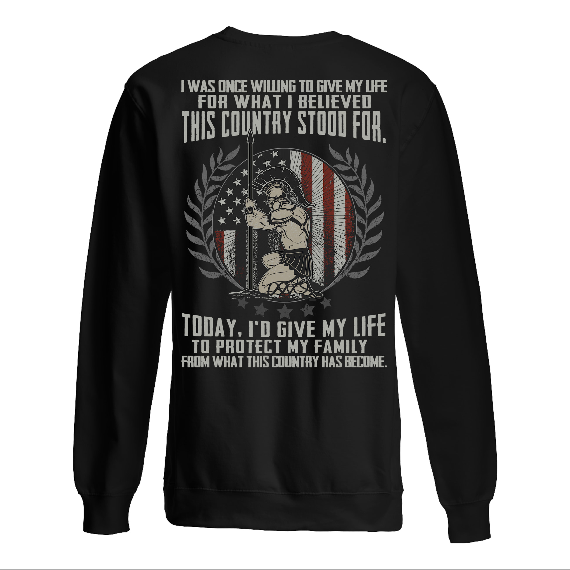 i Was Once Willing To Give My Life For What I Believed This Country Stood For Shirt 21