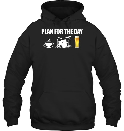 Plan for the day coffee drum beer Shirt 1