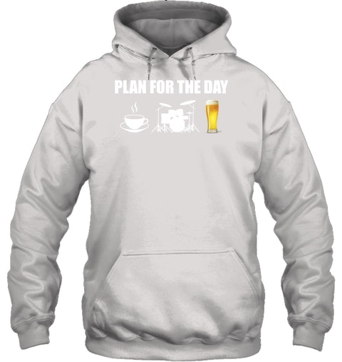 Plan for the day coffee drum beer Shirt 2