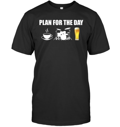 Plan for the day coffee drum beer Shirt 3