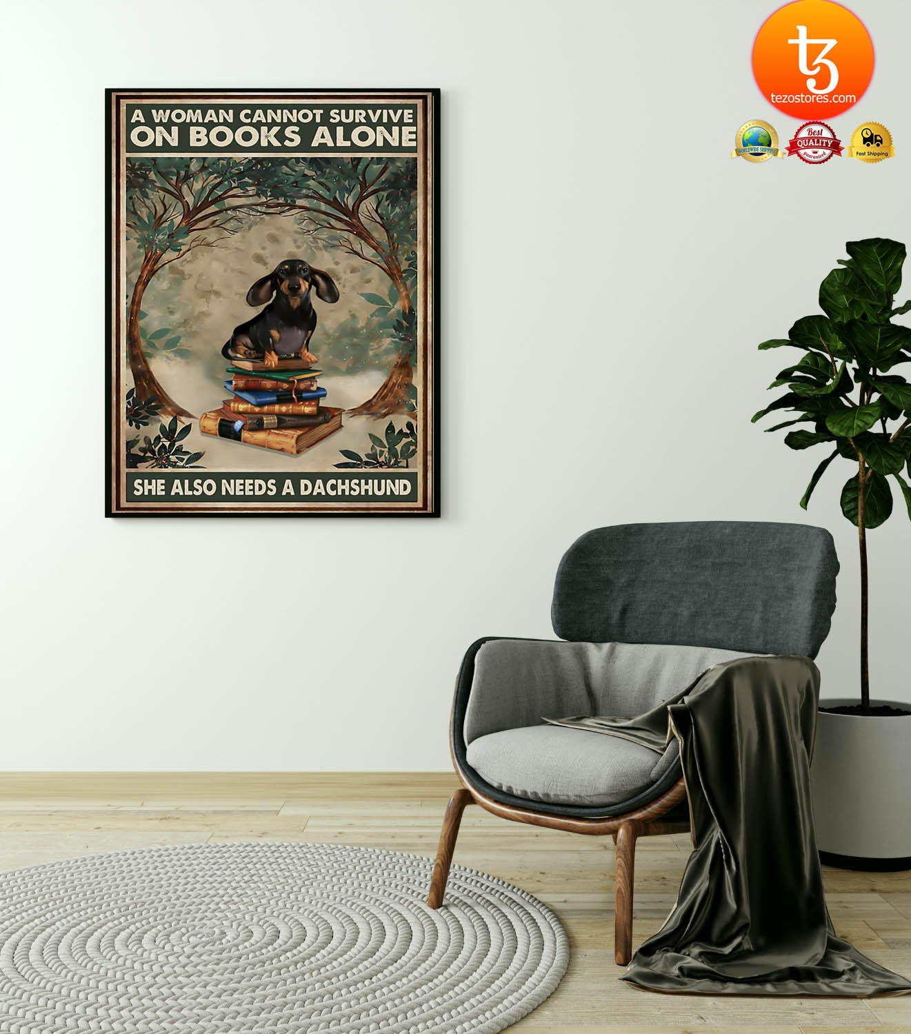 A woman cannot survive on the book alone she need dachshund poster 21