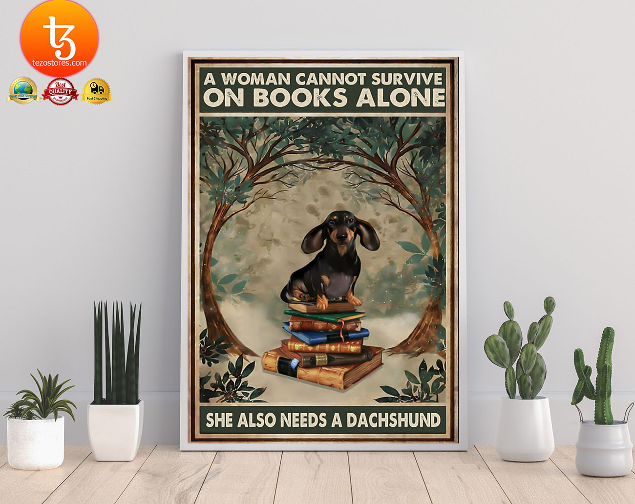 A woman cannot survive on the book alone she need dachshund poster 22