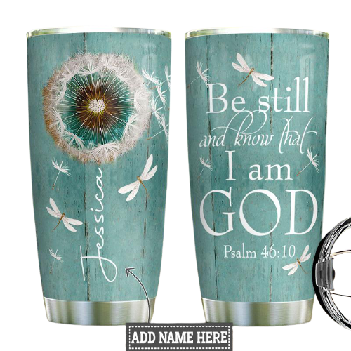 Be still and know that I am god custom personalized name tumbler