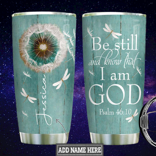 Be still and know that I am god custom personalized name tumbler3