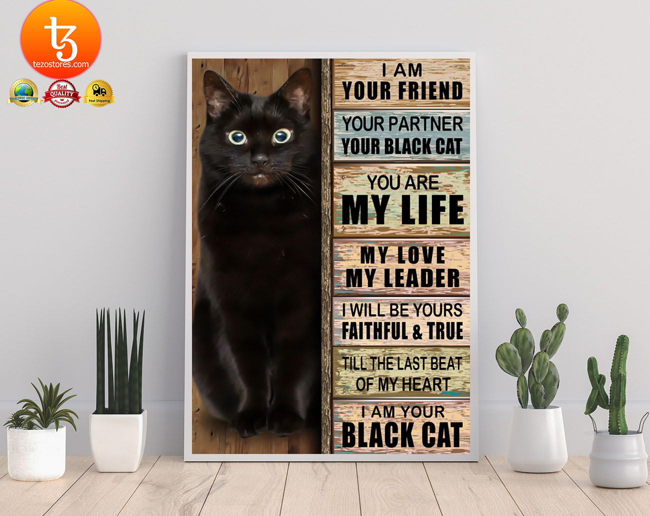 Cat I am your friend your partner your black cat you are my life poster 22