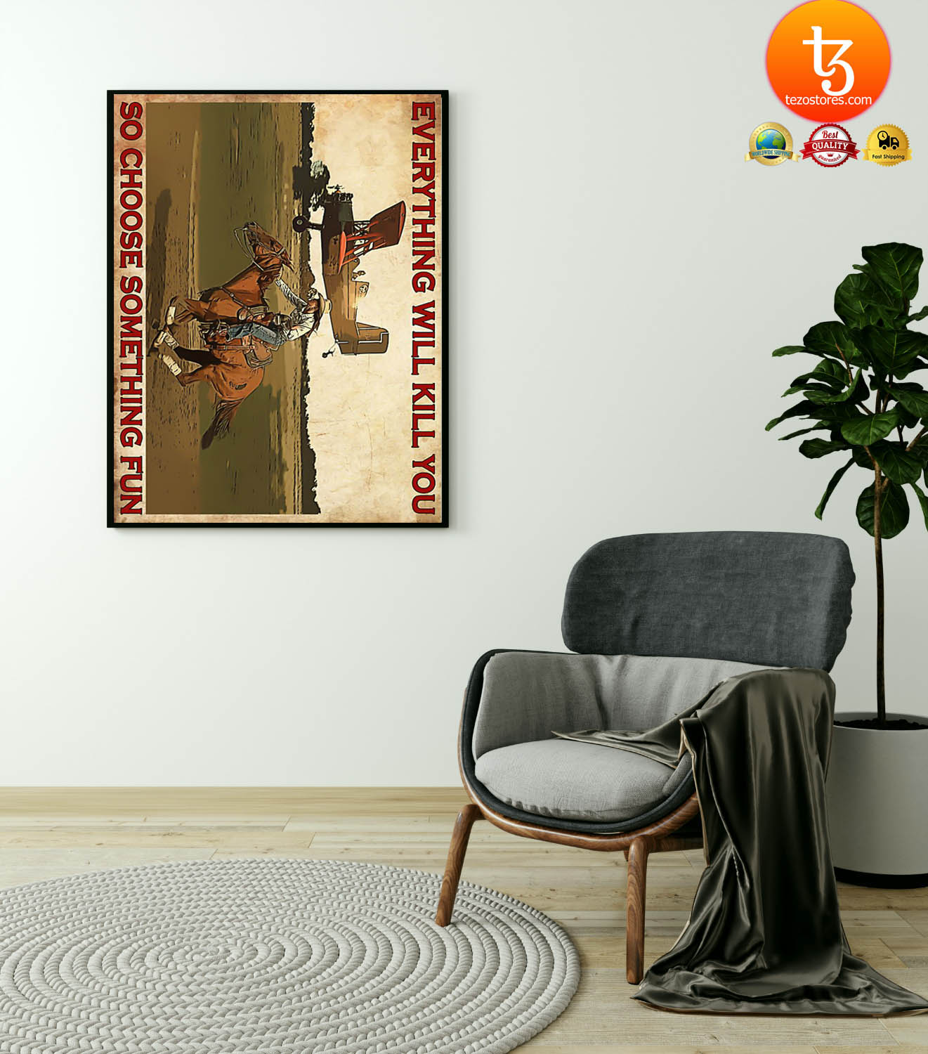 Cowgirl and airplane Everything will kill you so choose something fun poster 19