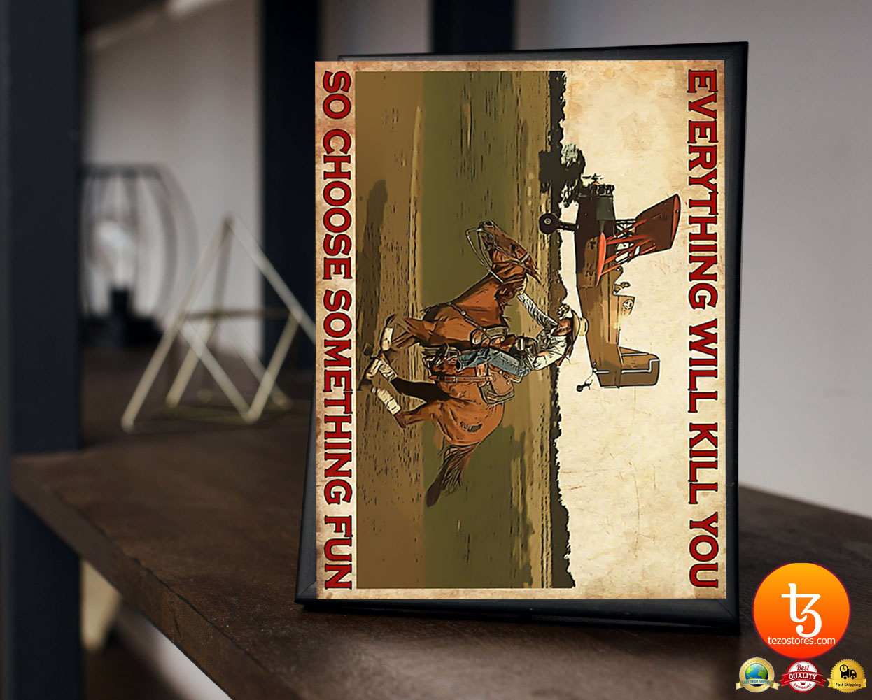 Cowgirl and airplane Everything will kill you so choose something fun poster 23