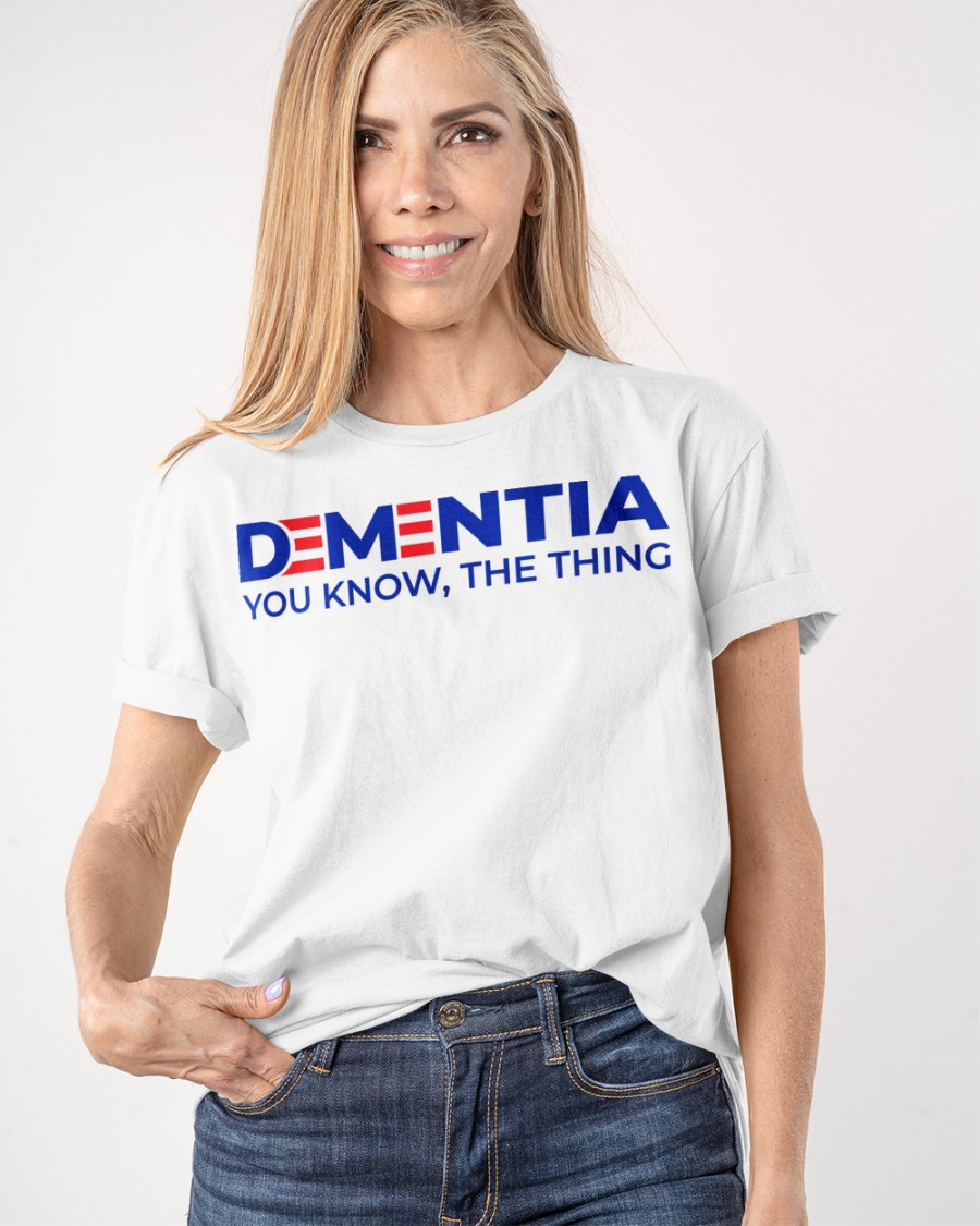 Dementia You Know, The Thing Shirt 21